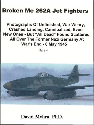 cover image of Broken Me 262A Jet Fighters-Part 4