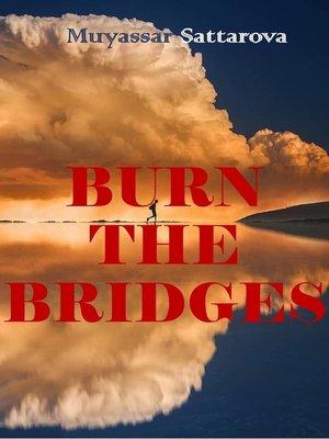 cover image of Burn the Bridges