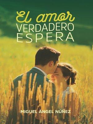 cover image of El amor verdadero espera