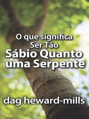 cover image of O Que Significa Ser Tão Sábio Quanto Uma Serpente