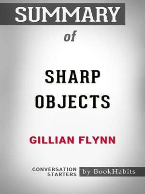 cover image of Summary of Sharp Objects by Gillian Flynn / Conversation Starters