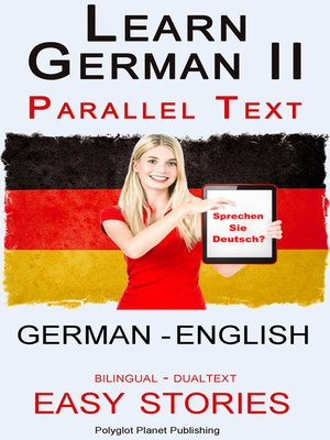 cover image of Learn German II Parallel Text--Easy Stories (English--German) Dual Language--Bilingual