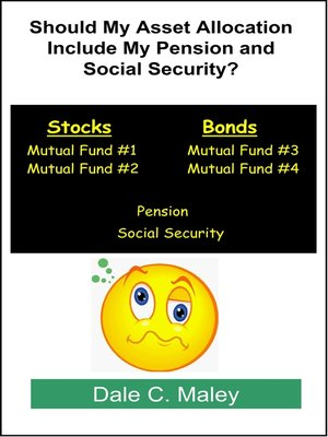 cover image of Should My Asset Allocation Include My Pension and Social Security?
