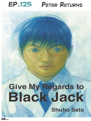 cover image of Give My Regards to Black Jack--Ep.125 Peter Returns (English version)