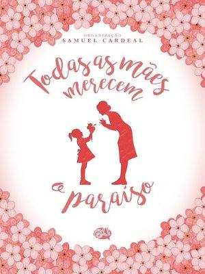 cover image of Todas as Mães Merecem o Paraíso