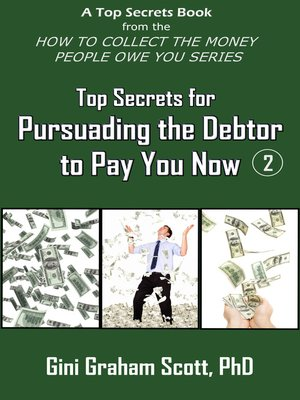 cover image of Top Secrets for Persuading the Debtor to Pay You Now