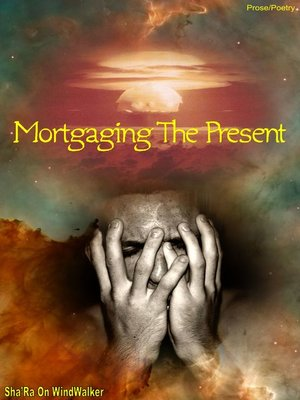 cover image of Mortgaging the Present
