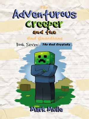 cover image of The Adventurous Creeper and the End Guardians, Book 7
