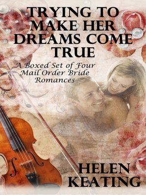 cover image of Trying to Make Her Dreams Come True (A Boxed Set of Four Mail Order Bride Romances)