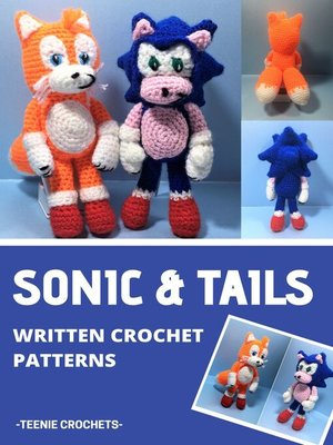 cover image of Sonic & Tails--Written Crochet Pattern (Unofficial)