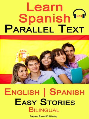 cover image of Learn Spanish--Parallel Text--Easy Stories (English--Spanish) Bilingual