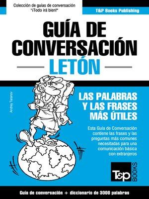 cover image of Guía de Conversación Español-Letón y vocabulario temático de 3000 palabras