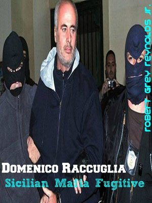 cover image of Domenico Raccuglia Sicilian Mafia Fugitive