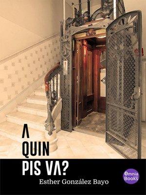 cover image of A quin pis va?