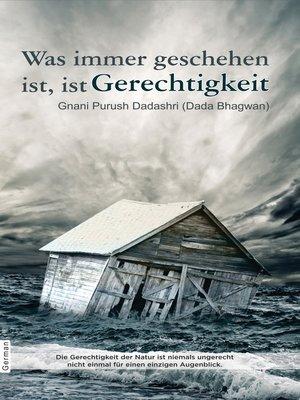 cover image of Was immer geschehen ist, ist Gerechtigkeit (In German)