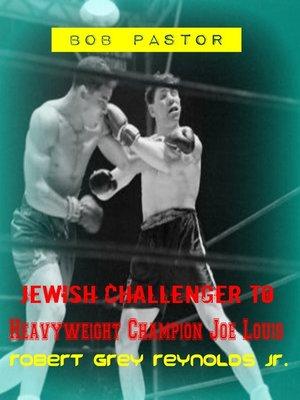 cover image of Bob Pastor Jewish Challenger to Heavyweight Champion Joe Louis