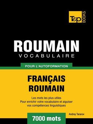cover image of Vocabulaire Français-Roumain pour l'autoformation--7000 mots