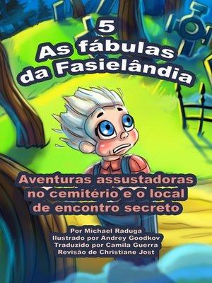 cover image of As fábulas da Fasielândia