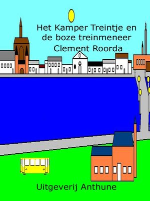 cover image of Het Kamper Treintje en de boze treinmeneer