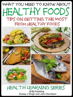 cover image of What You Need to Know about Healthy Foods