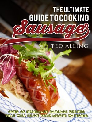 cover image of The Ultimate Guide to Cooking Sausage