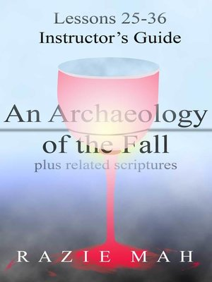 cover image of Lessons 25-36 for Instructor's Guide to an Archaeology of the Fall and Related Scriptures