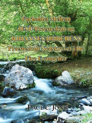 cover image of Forholdet Mellem Jesu Præsteskab Og Johannes Døberens Præsteskab Nedskrevet I De Fire Evangelier