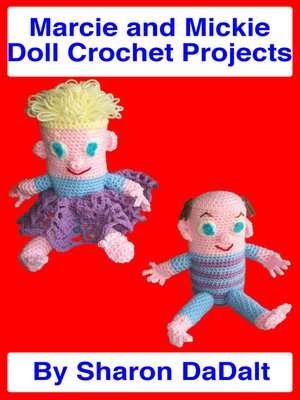 cover image of Marcie and Mickie Doll Crochet Projects