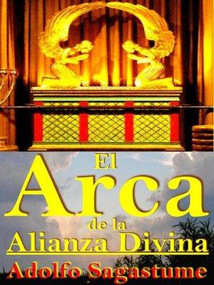 cover image of El Arca de la Alianza Divina