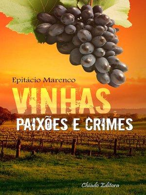 cover image of Vinhas, Paixões e Crimes