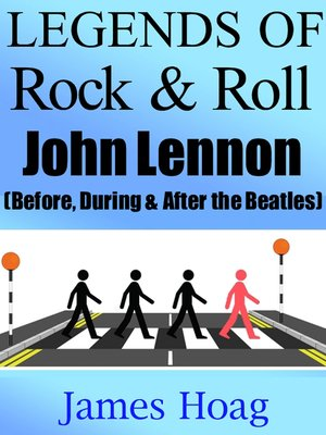 cover image of Legends of Rock & Roll--John Lennon (Before, During & After the Beatles)