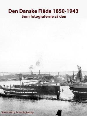 cover image of Den Danske Flåde 1850-1943