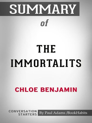 cover image of Summary of the Immortalists by Chloe Benjamin / Conversation Starters