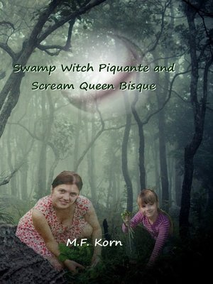 cover image of Swamp Witch Piquante and Scream Queen Bisque