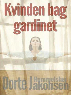 cover image of Kvinden bag gardinet