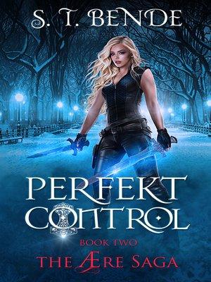 cover image of Perfekt Control (The Ære Saga Book 2)