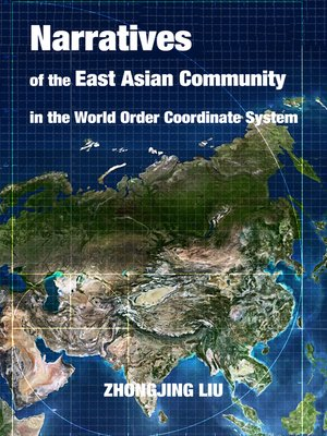 cover image of Narratives of the East Asian Community in the World Order Coordinate System
