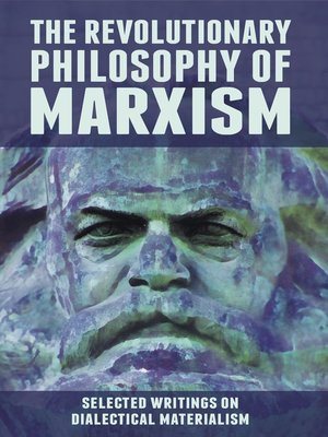cover image of The Revolutionary Philosophy of Marxism. Selected Writings on Dialectical Materialism