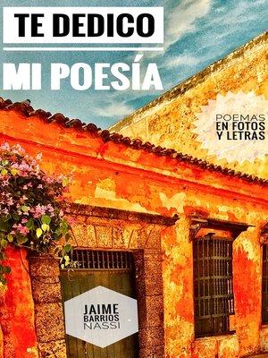 cover image of Te Dedico Mi Poesía