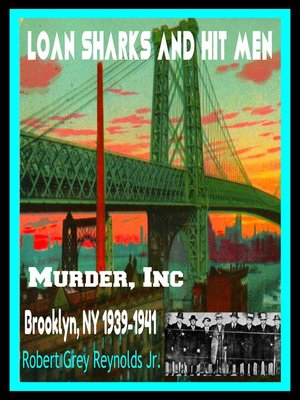 cover image of Loan Sharks and Hit Men Murder, Inc. Brooklyn, NY 1939-1941