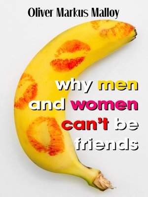 cover image of Why Men and Women Can't Be Friends