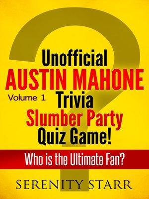 cover image of Unofficial Austin Mahone Trivia Slumber Party Quiz Game Volume 1