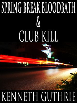 cover image of Spring Break Bloodbath and Club Kill (Two Story Pack)