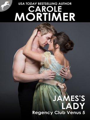cover image of James's Lady (Regency Club Venus 5)