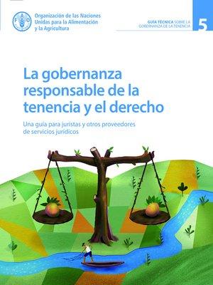 cover image of La gobernanza responsable de la tenencia y el derecho