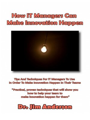 cover image of How IT Managers Can Make Innovation Happen