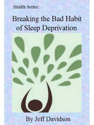 cover image of Breaking the Bad Habit of Sleep Deprivation