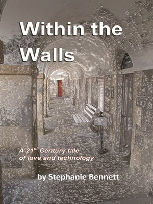 cover image of Within the Walls, a 21st Century Tale of Love and Technology