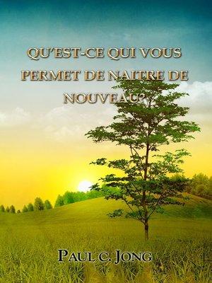cover image of Qu'est-Ce Qui Vous Permet De Naitre De Nouveau?