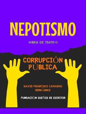 cover image of Nepotismo obra de teatro (corrupción pública)